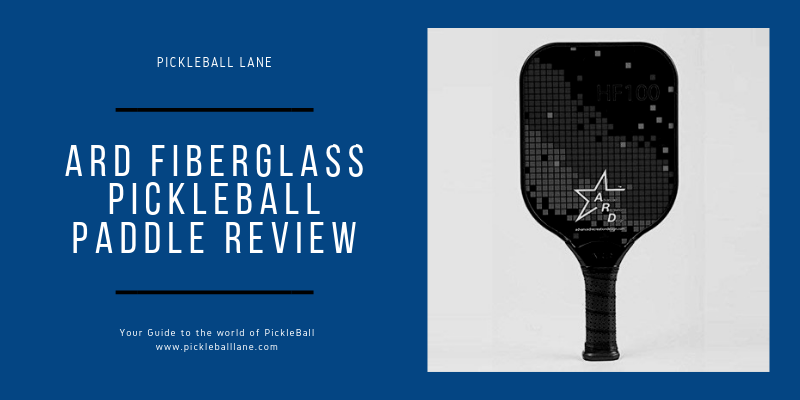 ARD Fiberglass Pickleball Paddle Review 2