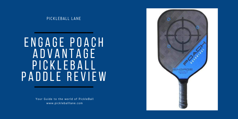 Engage Poach Advantage Pickleball Paddle Review 2