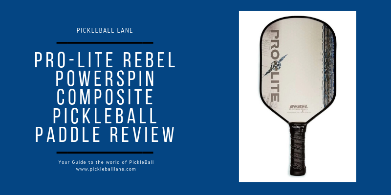 Pro-Lite Rebel PowerSpin Composite Pickleball Paddle Review 2