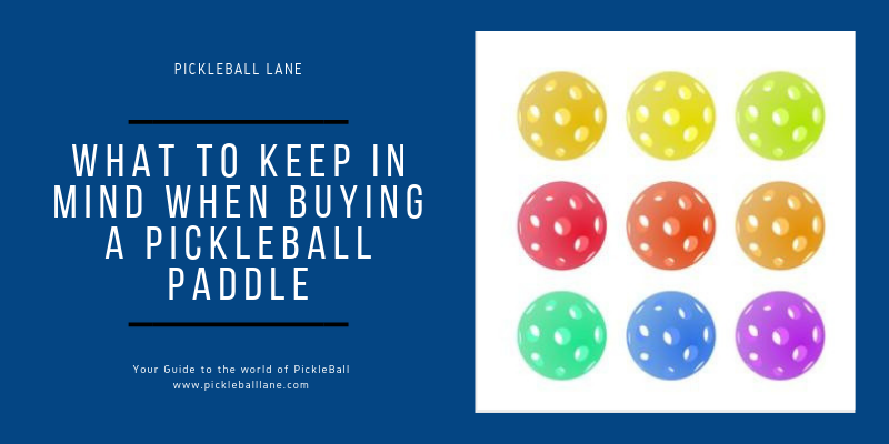 What to keep in mind when buying a pickleball paddle
