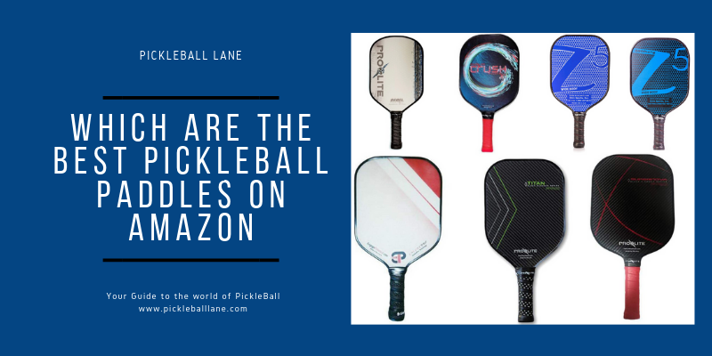 Which are the best pickleball paddles on Amazon